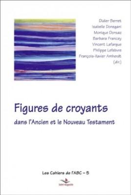 """Afficher """"Figures de croyants dans l'Ancien et le Nouveau Testament"""""""