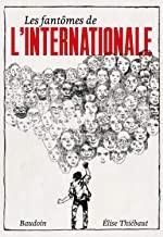 """Afficher """"Les Fantômes de l'Internationale"""""""