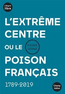 """Afficher """"L'extrême centre ou Le poison français"""""""