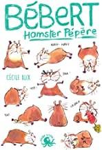 vignette de 'Bébert Hamster Pépère (Cécile Alix)'