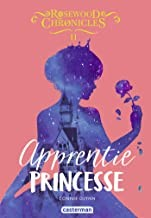 "Afficher ""Rosewood Chronicles n° 2 Apprentie princesse"""