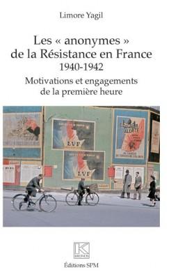 """Afficher """"Les anonymes de la Résistance en France, 1940-1942"""""""