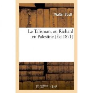 """Afficher """"Le Talisman, ou Richard en Palestine"""""""