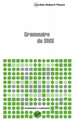 """Afficher """"Grammaire du SMS"""""""