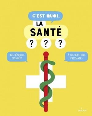 """Afficher """"C'est quoi, la santé ?"""""""