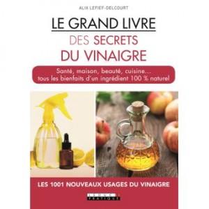 """Afficher """"Le grand livre des secrets du vinaigre"""""""