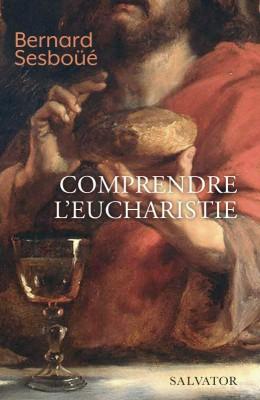 "Afficher ""Comprendre l'Eucharistie"""