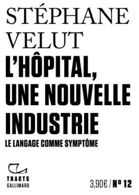 """Afficher """"L'hôpital, une nouvelle industrie"""""""