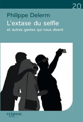 """Afficher """"Extase du selfie et autres gestes qui nous disent (L')"""""""