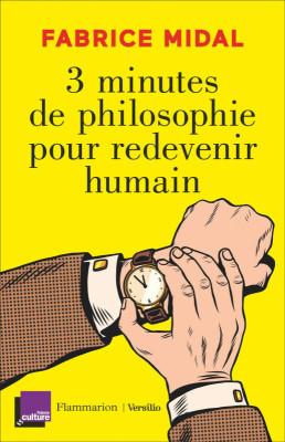 """Afficher """"3 minutes de philosophie pour redevenir humain"""""""