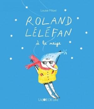 """Afficher """"Roland Léléfan Roland Léléfan à la neige"""""""