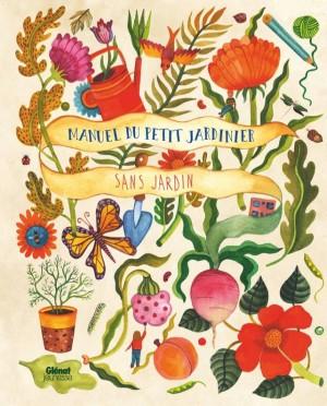 """Afficher """"Manuel du petit jardinier sans jardin"""""""