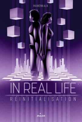 Couverture de In Real Life : Réinitialisation : Tome 03