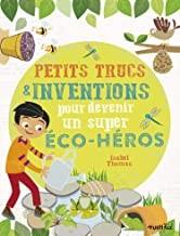 """Afficher """"Petits trucs & inventions pour devenir un super éco-héros"""""""