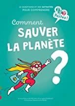 """Afficher """"Comment sauver la Planète ?"""""""
