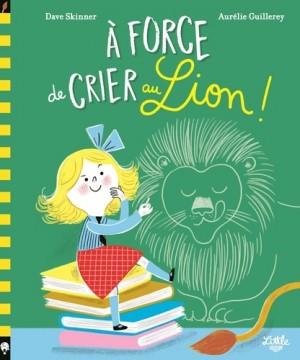 """Afficher """"A force de crier au lion !"""""""