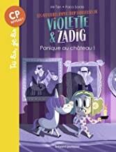 """Afficher """"Les aventures hyper trop fabuleuses de Violette et Zadig Panique au château !"""""""