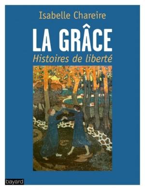 """Afficher """"La grâce, histoires de liberté"""""""