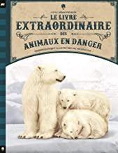 """Afficher """"Le livre extraordinaire des animaux en danger"""""""
