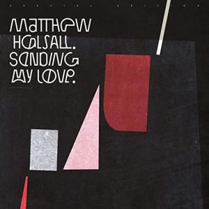 vignette de 'Sending my love (Matthew Halsall)'