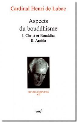"""Afficher """"Oeuvres complètes du Cardinal Henri de Lubac n° 21 Aspects du bouddhisme"""""""