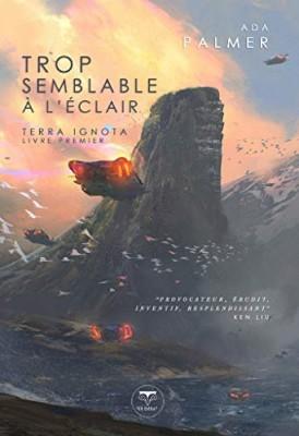 """Afficher """"Terra ignota - série en cours n° 1 Trop semblable à l'éclair"""""""