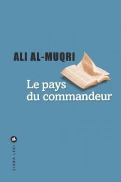 vignette de 'Le pays du commandeur (Ali al- Muqri)'