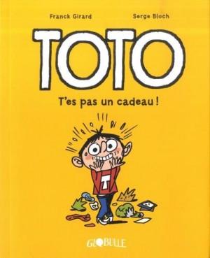Couverture de Toto n° 7 T'es pas un cadeau !