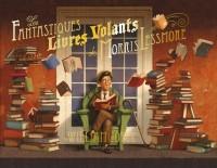 """Afficher """"Les Fantastiques Livres Volants de Morris Lessmore"""""""