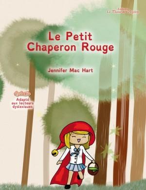 Couverture de Le Petit Chaperon rouge : en police Dyslexie