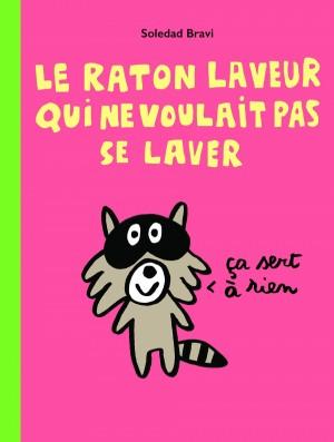 """Afficher """"Le Raton laveur qui ne voulait pas se laver"""""""