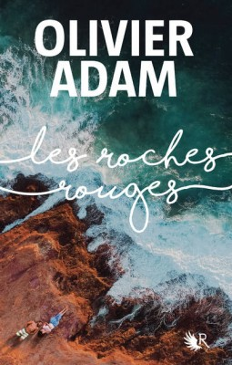 vignette de 'Les Roches rouges (Olivier Adam)'