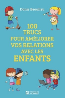 """Afficher """"100 trucs pour améliorer vos relations avec les enfants"""""""