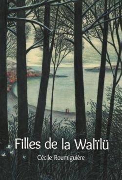 """Afficher """"Filles de la Walïlü"""""""