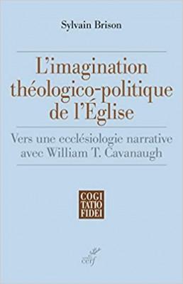 """Afficher """"L'imagination théologico-politique de l'Eglise"""""""