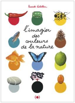 vignette de 'L'imagier des couleurs de la nature (Pascale Estellon)'