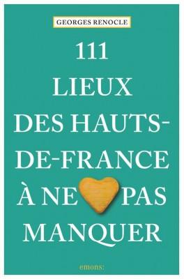 """Afficher """"111 lieux des Hauts-de-France à ne pas manquer"""""""