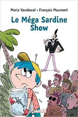 """Afficher """"Le méga sardine show"""""""