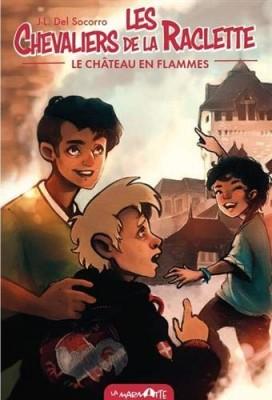 """Afficher """"Les Chevaliers de la raclette n° 1Le Château en flammes"""""""