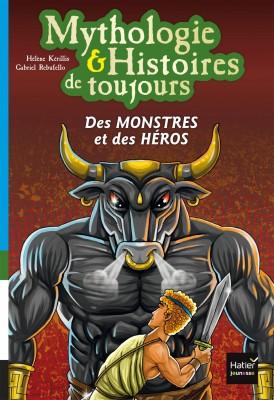 """Afficher """"Mythologie & histoires de toujours n° 1Des monstres et des héros"""""""