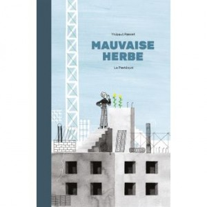 """Afficher """"Mauvaise herbe"""""""
