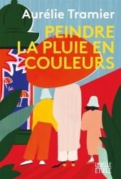 vignette de 'Peindre la pluie en couleur (Aurélie Tramier)'