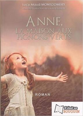 """Afficher """"La saga d'Anne n° 1 Anne, la maison aux pignons verts"""""""