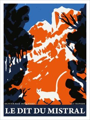 vignette de 'Le dit du mistral (Olivier Mak-Bouchard)'