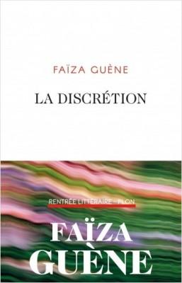 vignette de 'La discrétion (Faïza Guène)'