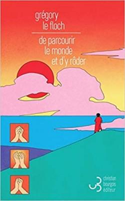 vignette de 'De parcourir le monde et d'y rôder (Grégory Le Floch)'