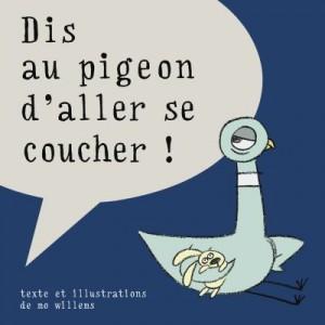 """Afficher """"Dis au pigeon d'aller se coucher !"""""""