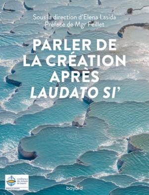 """Parler de la création après """"Laudato si'"""""""