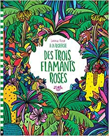 """Afficher """"A la recherche des trois flamants roses"""""""