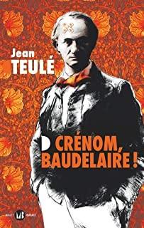 """Afficher """"Crénom, Baudelaire !"""""""